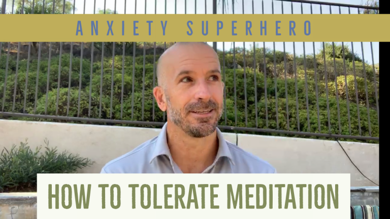 Anxiety Superpower: How to Tolerate Meditation